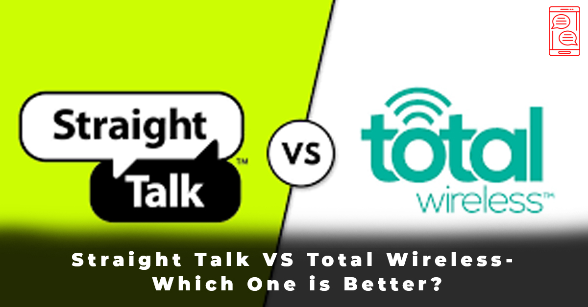 Straight Talk VS Total Wireless- Which One is Better