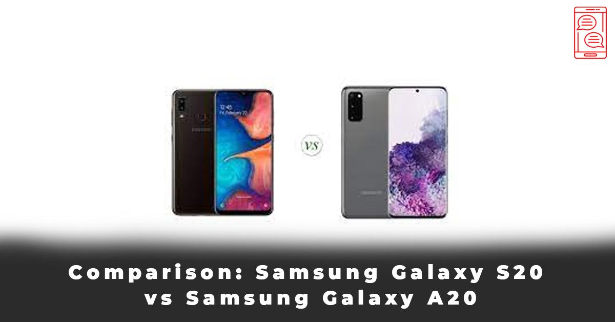 Comparison Samsung Galaxy S20 vs Samsung Galaxy A20