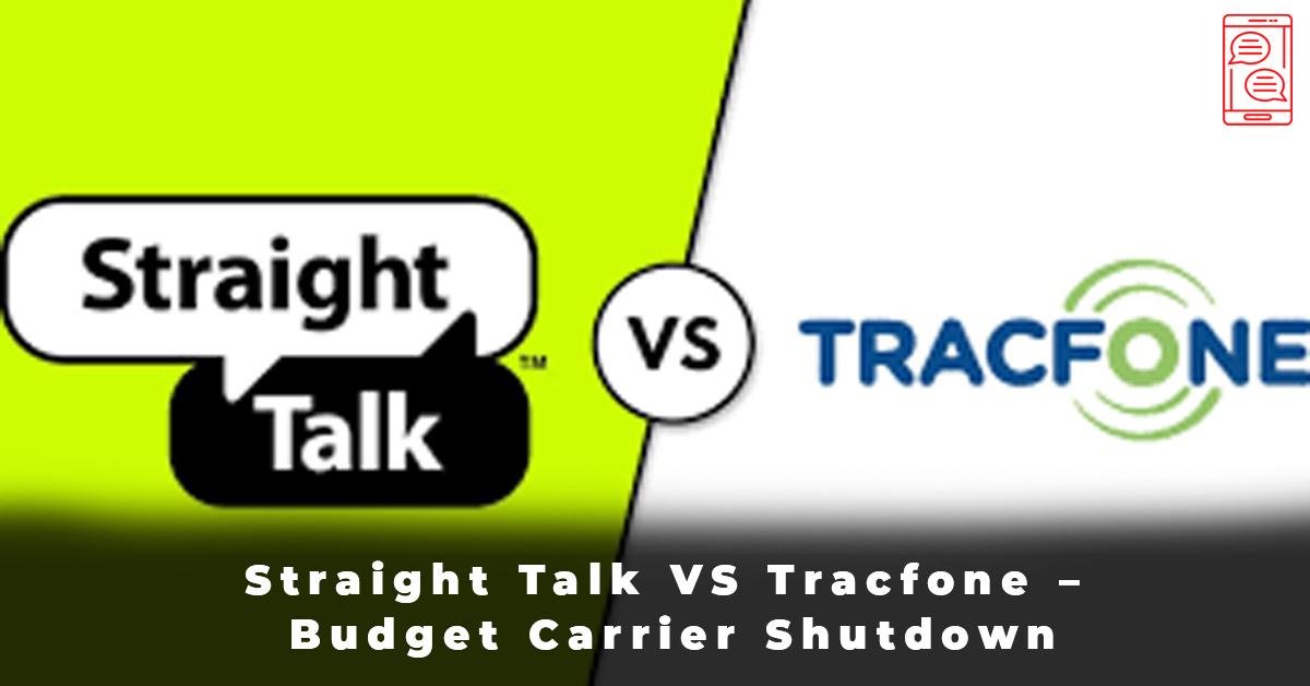 Straight Talk VS Tracfone – Budget Carrier Shutdown