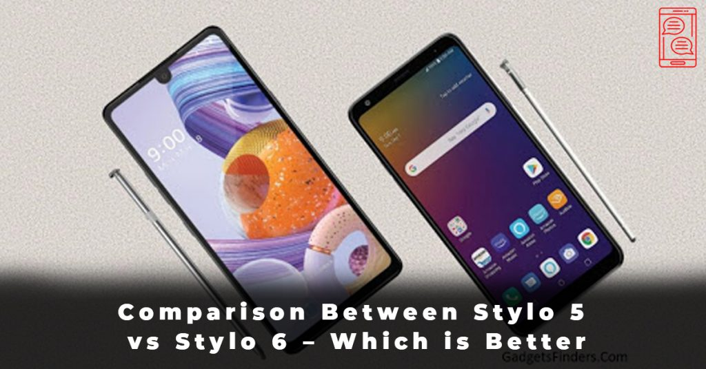 Comparison Between Stylo 5 vs Stylo 6 – Which is Better