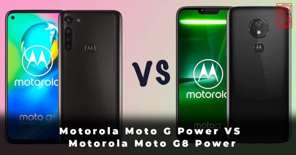 Motorola Moto G Power VS Motorola Moto G8 Power