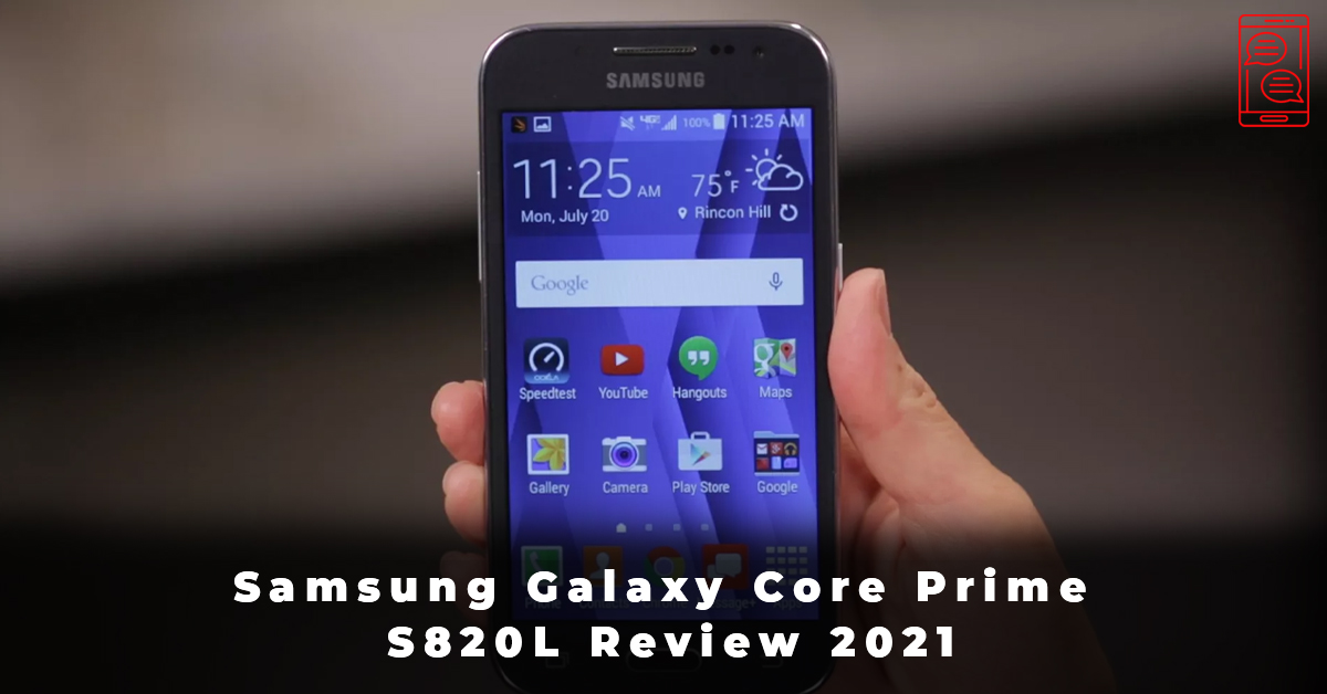 Samsung Galaxy Core Prime S820L Review 2021