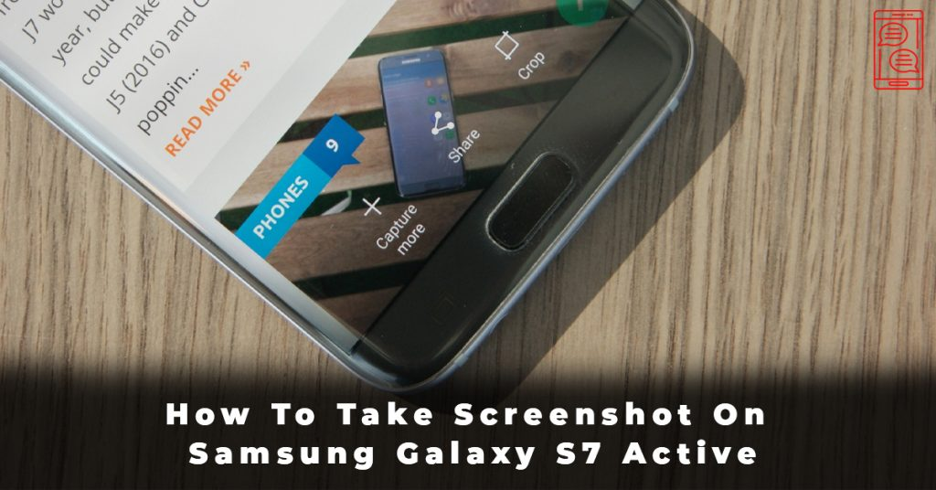 How To Take Screenshot On Samsung Galaxy S7 Active