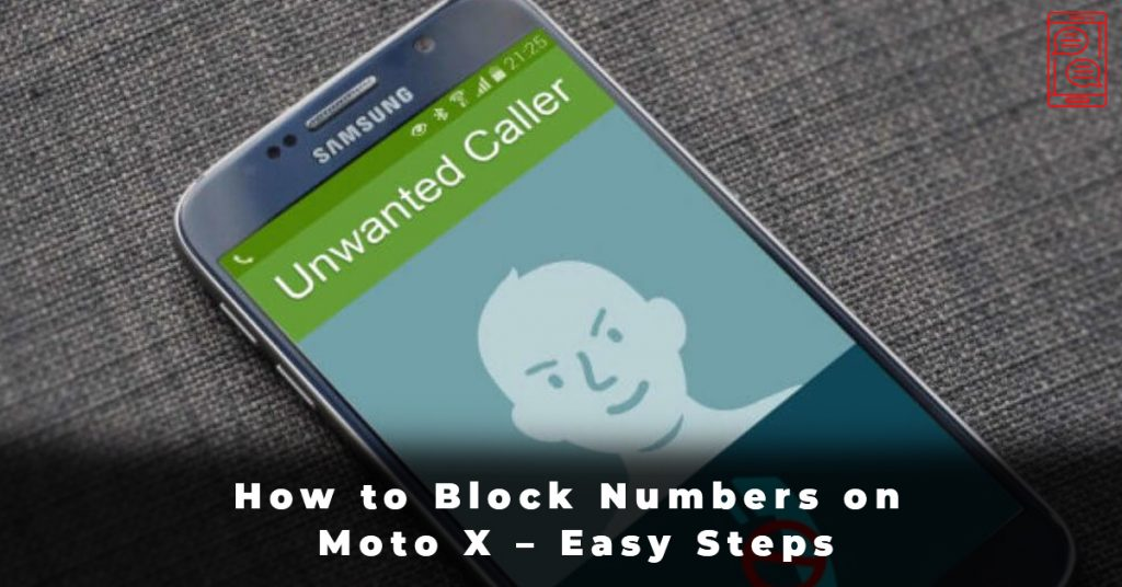 How to Block Numbers on Moto X – Easy Steps