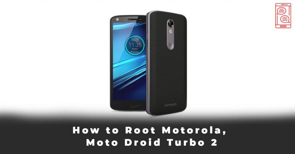 How to Root Motorola, Moto Droid Turbo 2