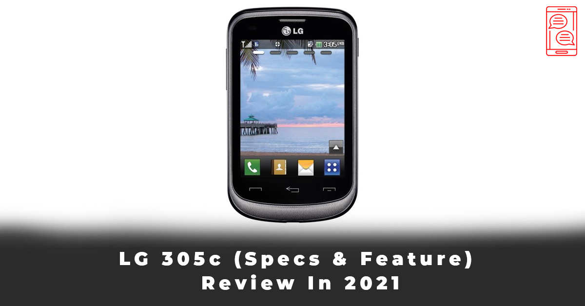 LG 305c (Specs & Feature) Review In 2021