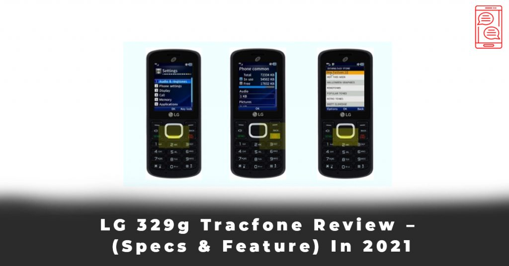 LG 329g Tracfone Review – (Specs & Feature) In 2021